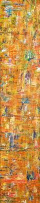 JACOBSLADDER; 30x150 cm; Acryl auf Leinen; Preis € 250,-