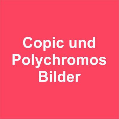 Copic und Polychromosbilder ... Unikate auf Papier