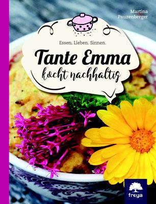 Tante Emma kocht nachhaltig. Essen.Lieben.Sinnen.