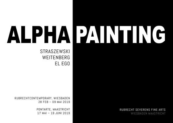 Exhibition ALPHAPAINTING Straszewski, Weitenberg und EL EGO / 28 FEB – 09 MAI 2019, RUBRECHTCONTEMPORARY Wiesbaden