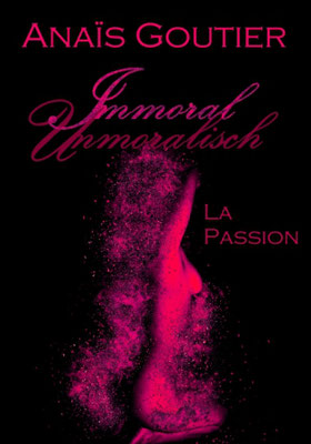 Immoral Unmoralisch La Passion Amazon