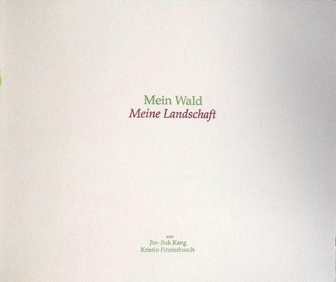 Kristin finsterbusch und Jin - Suk Kang,  Mein Wald, meine Landschaft, Künstlerbuch, Lithografie, Seite 3 von 23 Seiten, 1998, 21 x 25cm, Auflage 20 cm
