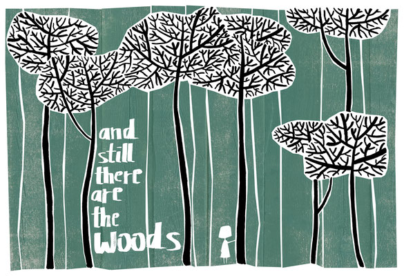 'and still there are the woods'