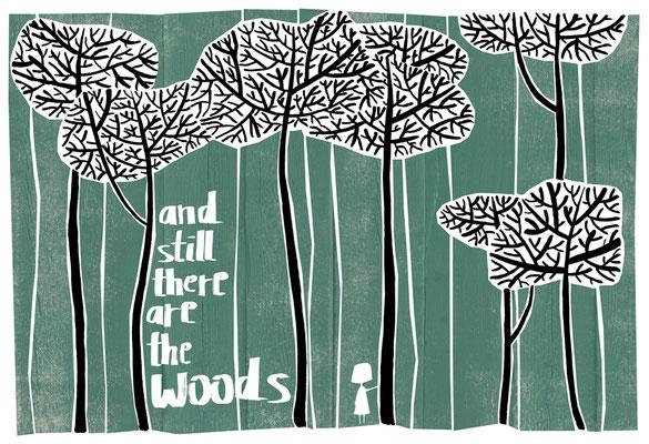 'and still there are the woods' / erhältlich als Siebdruck