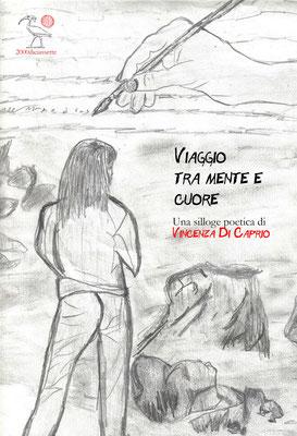 Viaggio tra mente e cuore è una silloge poetica di Vincenza Di Caprio
