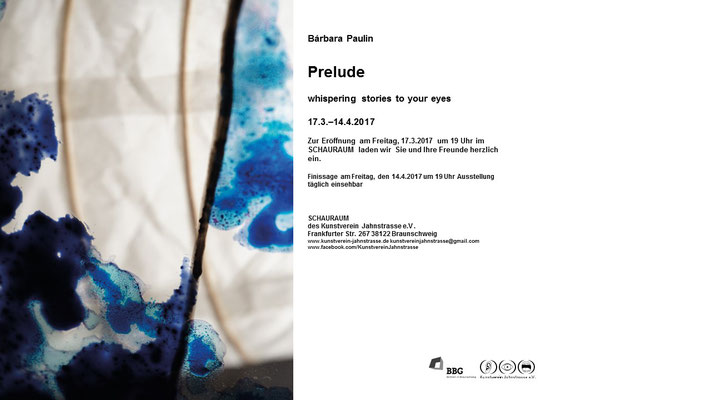 Flyer Exhibition ``PRELUDE, whispering stories to your eyes´´ at the Art Center Kunstverein Jahnstraße in Braunschweig, Germany