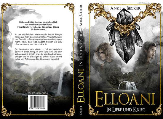 """Buchumschlagsgestaltung  """" Elloani - In Liebe und Krieg """" von Anke Becker"""