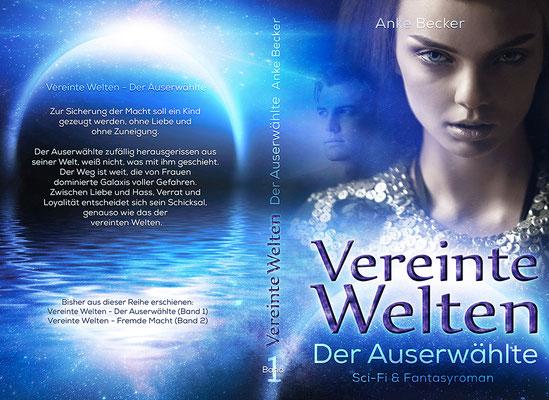 """Buchumschlagsgestaltung  """" Vereinte Welten - Fremde Macht """" von Anke Becker"""