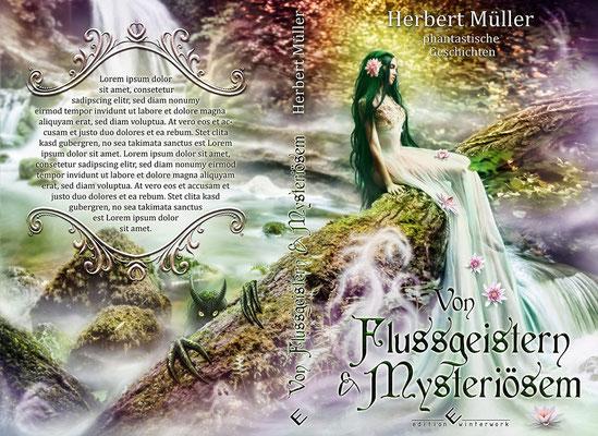 """Buchumschlagsgestaltung - """"  Von Flussgeistern und Mysteriösem """" von Herbert Müller / edition winterwork  /  Fantasybuchcover"""