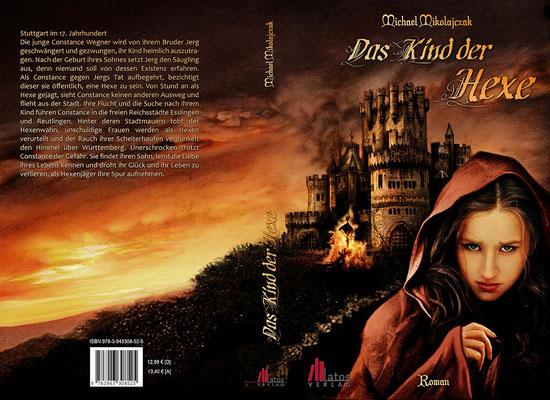 """Buchumschlagsgestaltung zum Historiendrama """" Das Kind der Hexe """" von Michael Mikolajczak erschienen im Latos Verlag"""