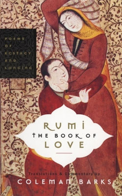 Coleman Barks: Rumi: The Book of Love