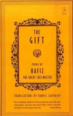 Daniel Ladinsky: The Gift - Poems by Hafiz