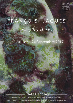 "Flyer exposition ""Acrylics Basis"" Galerie 2016 Hauterive NE CH"