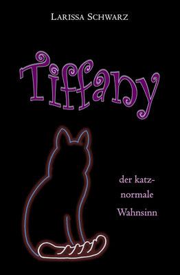 https://www.epubli.de/shop/buch/Tiffany---der-katz-normale-Wahnsinn-Larissa-Schwarz-9783750254916/92642