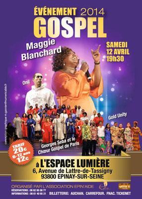 l'Association EPI'AIDE en partenriat avec JMH Production présente le concert Gospel 2014 avec Maggie Blanchard(Canada), le rappeur Onil, God Unity Georges Seba & le Choeur Gospel de Paris