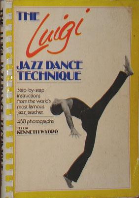"""Luigi's Jazz Dance Technique"" by Luigi Facciuto & Keneth Withdraw. ジャズダンスのバイブルと称されるジャズダンスの古典。"