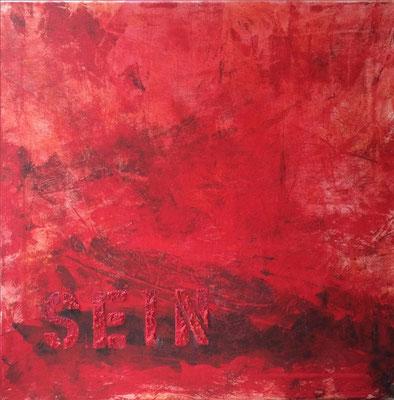 SEIN   ...   Acryl auf Leinwand   ...   50 x 50 cm