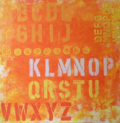 Orange von A-Z   ...   Acryl auf Leinwand   ...   50 x 50 cm
