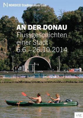 Linz/Donau. Flussgeschichten einer Stadt. Nordico Stadtmuseum Linz (2014)