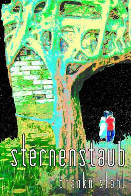 sternenstaub branko stahl lyrik belletristik poesie märchen romane