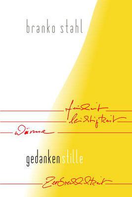 gedankenstille branko stahl lyrik belletristik poesie märchen romane