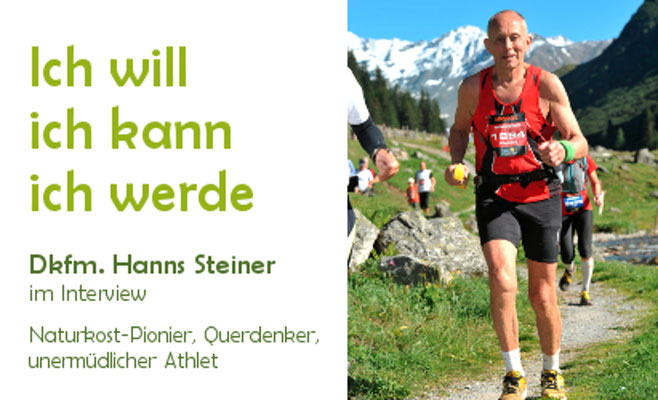 Naturkost-Pionier, Querdenker und Athlet Diplomkaufmann Hanns Steiner im Interview mit Balanox ::: Balanox Lounge