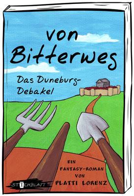von Bitterweg. Das DuneburgDebakel (von Bitterweg, Buch 1) von Platti Lorenz