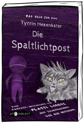 Die Spaltlichtpost (Tyrrin Hexenkater, Buch 2) von Platti Lorenz, illustriert von Mie Dettmann
