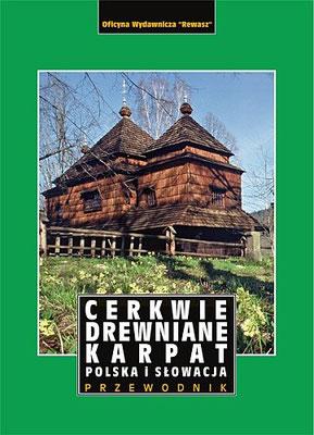 Cerkwie drewniane Karpat. Polska i Słowacja