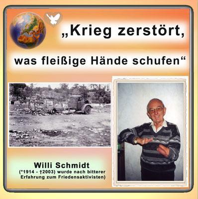 Willi Schmidt (1914-2003) wurde nach bitterer Erfahrung zum Friedensaktivisten