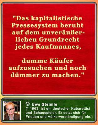 Zitat von Uwe Steimle zum kapitalistischen Pressesystem