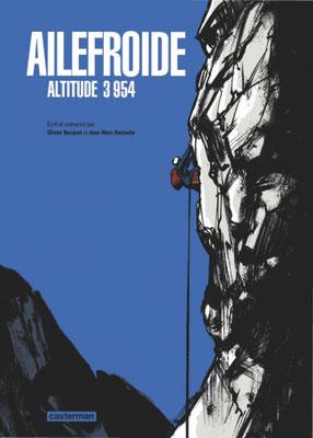 Ailefroide altitude 3 954 - Olivier  Bocquet et Jean-Marc Rochette -Casterman.