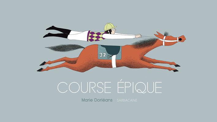 Course épique - Marie Dorléans - Sarbacane - 16.50€