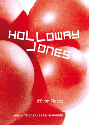 Holloway Jones / Evan Placey - Editions théâtrales - 9€