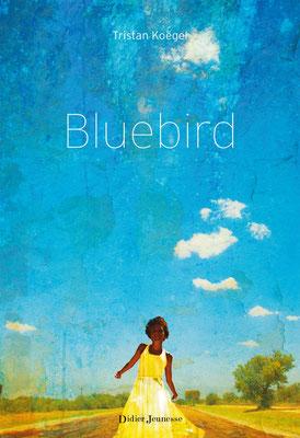 Bluebird/ Tristan Koëgel - Didier jeunesse - 14.20€