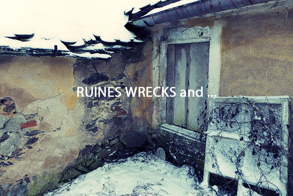 Ruines Wrecks and....