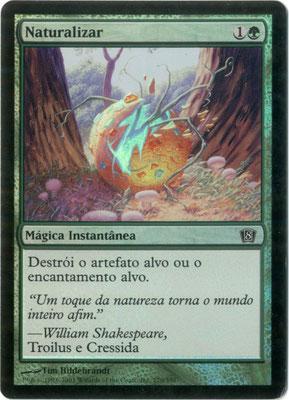 Naturalisation portugais Huitième édition foil. Weird cut, fabriqué aux États-Unis.