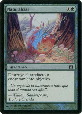 Naturalisation espagnol Huitième édition foil. Weird cut, fabriqué aux États-Unis.