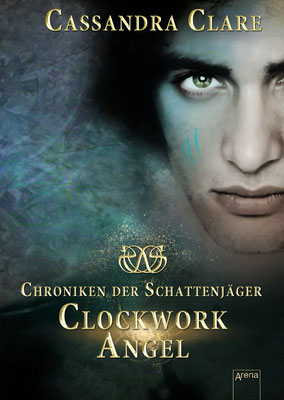 Chroniken der Schattenjäger - Calockwork Angel