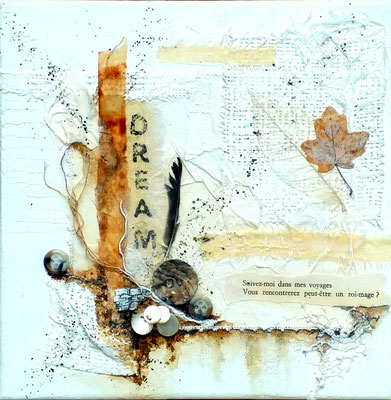 Dream I - mixture sur toile 20x20 3D - 50€ - ©B. Dupuis