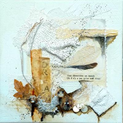 Dream III - mixture sur toile 20x20 3D - 50€ - ©B. Dupuis