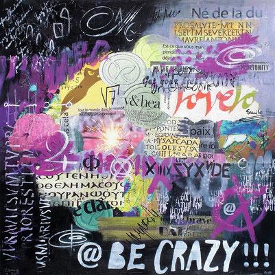 Be Crazy   56x56cm