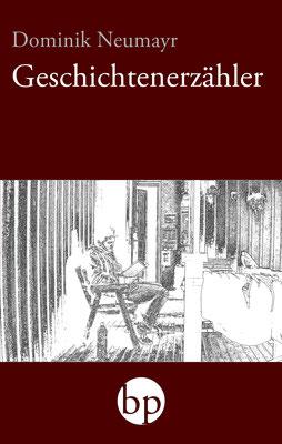 """Dominik Neumayr: """"Geschichtenerzähler"""", 9,00 EUR zzgl. Versand"""