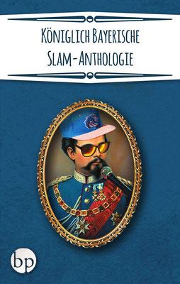 "Pascal Simon (Hrsg.): ""Königlich Bayerische Slam-Anthologie"", 10,00 EUR zzgl. Versand"