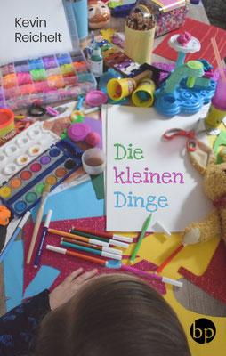 """Kevin Reichelt: """"Die kleinen Dinge"""", 10,00 EUR zzgl Versand"""