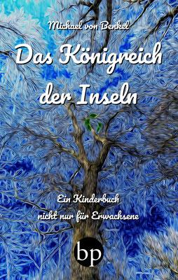 """Michael von Benkel: """"Das Königreich der Inseln"""", 9,00 EUR zzgl. Versand"""
