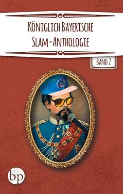 "Pascal Simon (Hrsg.): ""Königlich Bayerische Slam-Anthologie Band II"", 10,00 EUR zzgl. Versand"