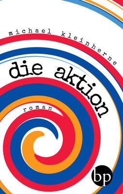 """Michael Kleinherne: """"Die Aktion"""", 9,00 EUR zzgl. Versand"""