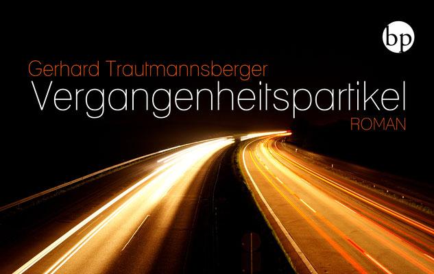 """Gerhard Trautmannsberger: """"Vergangenheitspartikel"""", 9,90 EUR zzgl. Versand"""