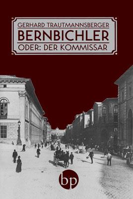 """Gerhard Trautmannsberger: """"Bernbichler, oder: Der Kommissar"""", 10,00 EUR zzgl. Versand"""